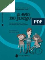 """Guía de Actuación Frente Al Acoso y El Ciberacoso Para Padres y Madres """"Yo a Eso No Juego"""