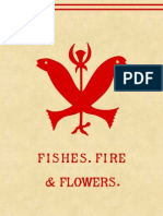 Fishes, Flowers and Fire