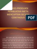Proses Produksi Pembuatan Metil Mercaptan Secara Continous
