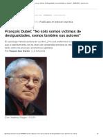 François Dubet_ _No Sólo Somos Víctimas de Desigualdades, Somos También Sus Autores_ - 30.08.2015 - Lanacion