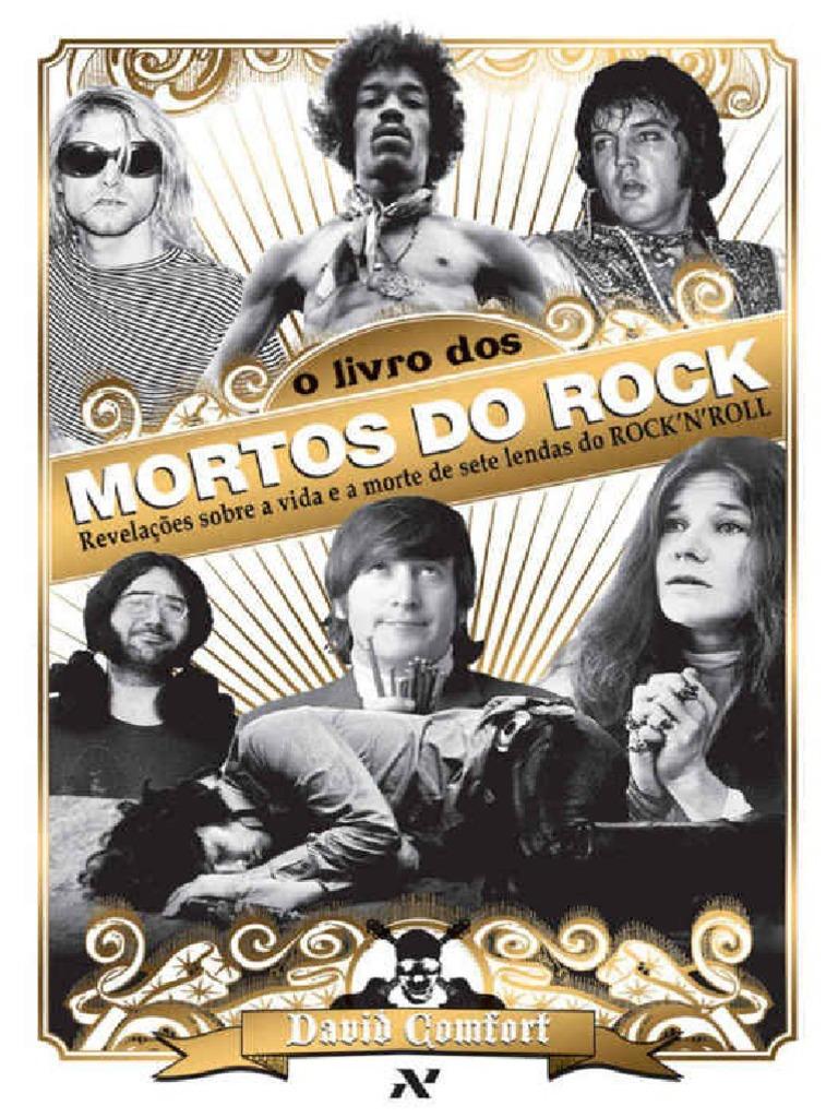 O Livro Dos Mortos Do Rock - Revelações Sobre a Vida e a Morte de Sete  Lendas Do Rock  n  Roll – David Comfort 8893255899d