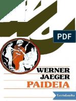 Paideia Los ideales de la cultura griega - Werner Jaeger.pdf