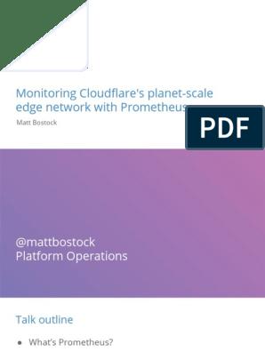 201708 SRECon EMEA 2017- Monitoring Cloudflare's Planet