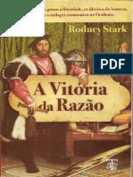 STARK, Rodney. a Vitória Da Razão - Como o Cristianismo Gerou a Liberdade Os Direitos Do Homem o Capitalismo e o Sucesso Do Ocidente