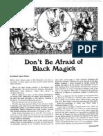 Don't Be Afraid of Black Magick