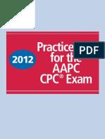 Lisa Rae Roper MHA CCS-P CPC CPC-I PCS-2012 Practice Test for the AAPC CPC® Exam-HCPro (2012)
