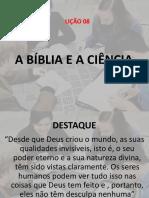 Lição 8 - A Bíblia e a Ciência.pptx