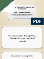 5.1 y 5.2 Exposición Crecimiento Demográfico, Industrialización, Uso de La Energía