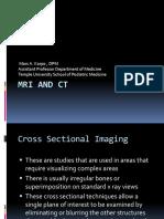 MRI and CT