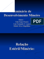 Desenvolvimento Mineiro - relação Estérlo minério