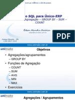 Curso SQL - Unico - Aula06 - agregação - GROUP BY - SUM - COUNT
