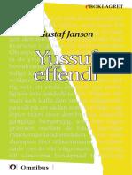 Gustaf Janson - Yussuf effendi [ prosa ] [1a tryckta utgåva 1911, Senaste tryckta utgåva =, 52 s. ]