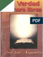 Argumedo, José Luis. La Verdad Os Hará Libres