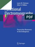 Functional Electromyography_ Provocative Maneuvers in Electrodiagnosis-Loren M. Fishman, Allen N Wilkins -Springer US (2011)