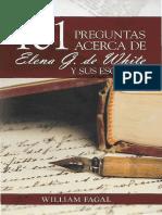 Fagal, William. 101 Preguntas Acerca de Elena G. de White y Sus Escritos