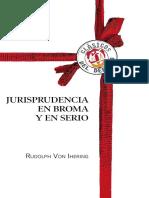 Rudolph von Ihering Jurisprudencia en broma y en serio