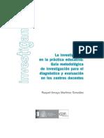 Martínez González (2007) Cap 1 y 2 La Investigación en La Práctica Educativa