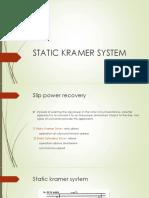 Static Kramer System