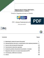Plan de Negocio para el Sector Siderurgico, Metalmecanico y Astillero en Colombia. Producto 2. Diagnóstico en Colombia. Enero 2013.