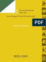 Dussel, E. (2008) 1492 El Encubrimiento Del Otro. Hacia El Origen Del Mito de La Modernidad. Biblioteca Indigena. La Paz