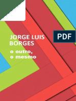 O Outro, o Mesmo - Jorge Luis Borges.pdf