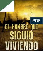 El Hombre Que Siguio Viviendo - Daniel Aguirre Rodriguez