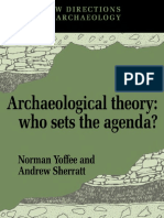 Norman Yoffee Editor, Andrew Sherratt Editor Archaeological Theory Who Sets the Agenda New Directions in Archaeology