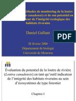 Présentation - Évaluation de méthodes de monitoring de la loutre de rivière (Lontra canadensis) et de son potentiel en tant qu'indicateur de l'intégrité écologique des habitats riverains - 2006