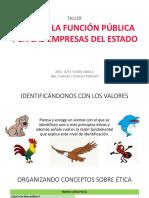 TALLER DE ÉTICA EN LA FUNCIÓN PÚBLICA Y EN LAS EMPRESAS DEL ESTADO