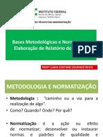 Bases Metodológicas e Normas Para Elaboração de Relatório (1)