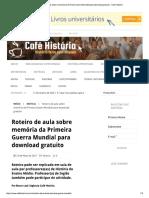 Roteiro de Aula Sobre Memória Da Primei...Para Download Gratuito - Café História