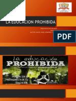 LA EDUCACION PROHIBIDA.pptx