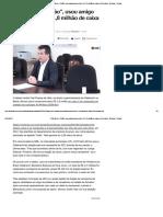 ACM Neto, o _Anão_, usou amigo para receber R$ 1,8 milhão de caixa 2, diz delator - Notícias - Política
