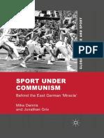 Dennis, M. & Grix, J. (2012) Sport Under Communism