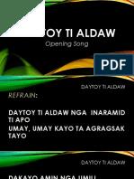 1. Daytoy Ti Aldaw Opening Song