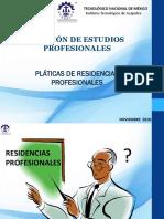 PLATICA DE RESIDENCIAS  PROFESIONALES enero- jun 2018 nov. (1).pptx