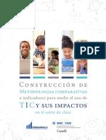 Construcción de Metodologías comparativas e indicadores para medir el uso de TIC y sus impactos en el salón de clase