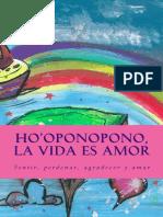 Ho'Oponopono, La Vida Es Amor Sentir, Perdonar, Agradecer y Amar