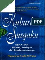001.  Kuburku Surgaku (Kematian-Hikmah, Persiapan dan Amalan-amalannya) - M. Taufiq Ali Yahya.pdf