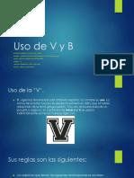 Uso de V y B