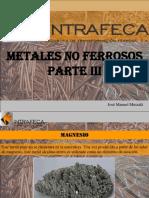 Metales No Ferrosos, Parte III