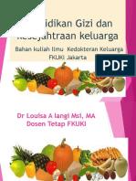 kuliah dr louisa  Pendidikan Gizi   keluarga ( bgn Ilmu Kedokteran Keluarga ).ppt