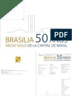 BRASÍLIA (50 Años) Medio Siglo de La Capital Del Brasil Brasília (50 Años) Medio Siglo de La Capital Del Brasil