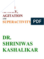 Stress Apathy Agitation Super Activity Dr. Shriniwas Kashalikar Dr. Shriniwas Kashalikar
