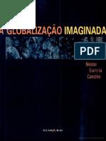CANCLINI, Néstor García. A Globalização Imaginada (1).pdf