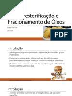 Interesterificação e Fracionamento de Óleos Larissa e João