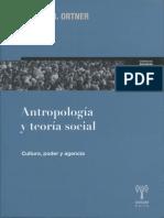 Sherry B. Ortner - Antropología y teoría social - cultura, poder y agencia