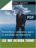 Perez Agusti Adolfo - Se Me Olvida Todo - Remedios Naturales Para La Memoria
