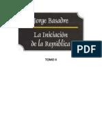 La Iniciacion de La Republica Jorge Basadre Tomo II