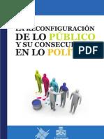 A Velazquez Ramirez La Reconfiguracion de Lo Publico y Su Consecuencia en Lo Politico